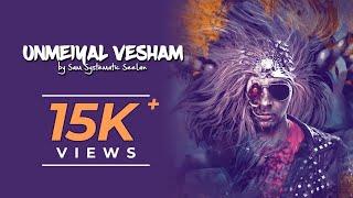 Unmeiyal Vesham -  Sam Systematic Seelan