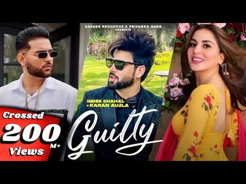 New Punjabi Songs 2020-21Guilty Official Video| Inder Chahal Karan Aujla Shraddha Arya Coin digital
