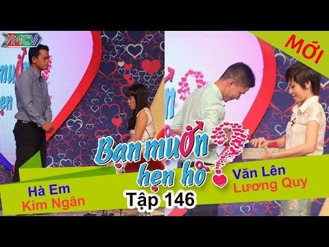 BẠN MUỐN HẸN HÒ – Tập 146 | Kim Ngân – Hà Em | Văn Lên – Lương Quy | 29/02/2016