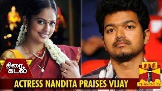 Watch Actress Nandita Praises Ilayathalapathy Vijay  Red Pix tv Kollywood News 04/Jul/2015 online