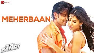 Bang Bang! - Meherbaan Song