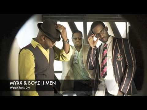 Boyz II Men - Water Runs Dry (remix by MYXX) 2010