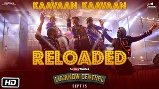 Kaavaan Kaavaan Reloaded | Lucknow Central