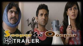 Sooper Se Ooper | Movie Trailer | Vir Das,Gulshan Grover,Kirti Kulhari