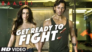 Get Ready To Fight Video Song from Baaghi