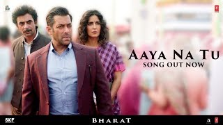 AAYA NA TU Video Song | BHARAT