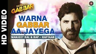 Warna Gabbar Aa Jayega - Gabbar Is Back