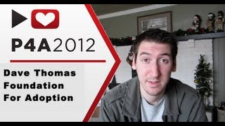 P4A 2012: Dave Thomas Foundation for Adoption
