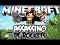 ASSASSINO DE ROCKETS! - Minecraft (NOVO)