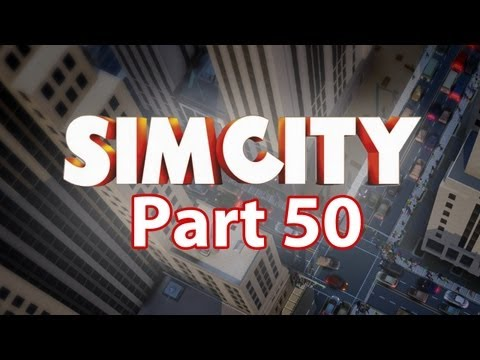 Sim City Walkthrough Part 50 - Thank You (SimCity 5 2013 Gameplay)