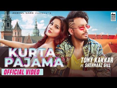 KURTA PAJAMA - Tony Kakkar ft. Shehnaaz Gill | Latest Punjabi Song 2020