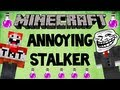 How to be an Annoying Stalker - Minecraft