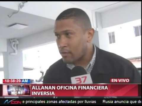 Allanan oficina de Financiera Inversia vinculada…