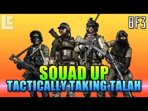 Tactically Taking Talah - Squad Up (Battlefield 3 Gameplay/Commentary)