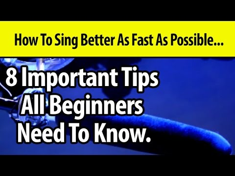 How To Sing - Singing Lessons To Sing Better - 8 Important Tips For Beginners