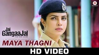Maya Thagni - Jai Gangaajal