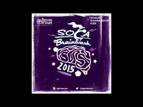 Dj Private Ryan - Soca Brainwash 2015