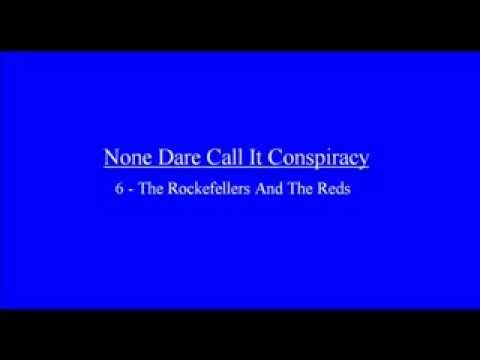 None Care Call It Conspiracy  Chapter 6   The Rockefellers and the Reds