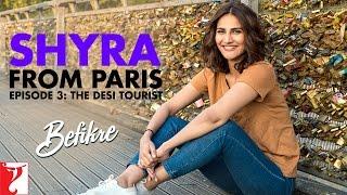 Shyra From Paris | Episode 3: The Desi Tourist