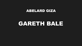 <b>Abelard Giza</b> - Gareth Bale