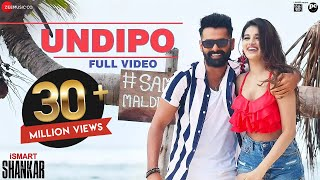 Undipo - Full Video | iSmart Shankar