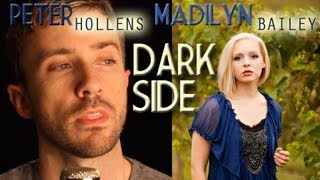 Dark Side - Kelly Clarkson - Madilyn Bailey & Peter Hollens