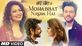 Mohabbat Nasha Hai Video Song | HATE STORY 4