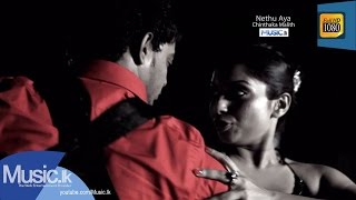 Nethu Aya Music Video