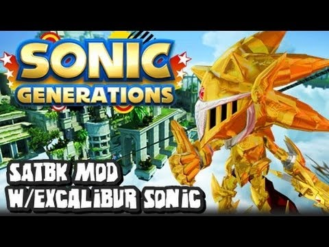 Sonic Generations PC - Sonic & the Black Knight Mod & Excalibur Sonic