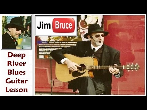 Blues Guitar Lessons - Learn Blues Guitar With Jim Bruce - Deep River Blues by Doc Watson