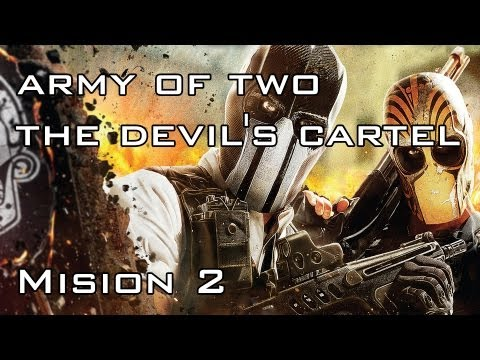 Army of Two The Devil's Cartel Gameplay Walkthrough - Mision 2 - Español (Xbox 360/PS3 HD)