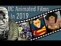 Upcoming DC Animated Films In 2019