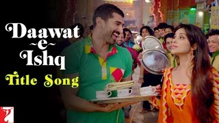 Daawat-e-Ishq - Title Song