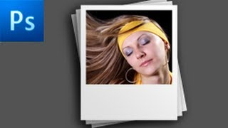 Photoshop Tutorial: Create a Polaroid Photo -HD-