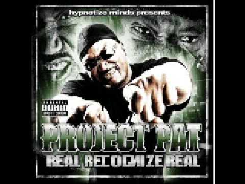 I Be Fresh - Project Pat (Real Recognize Real)