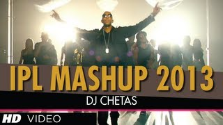 IPL 2013 MASHUP | DJ Chetas