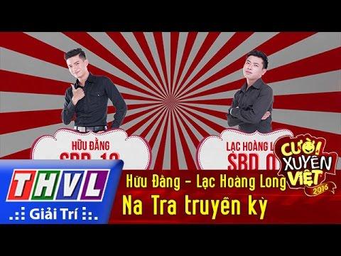 THVL | Cười xuyên Việt 2016 – Tập 5: Na Tra truyền kỳ – Hữu Đằng, Lạc Hoàng Long