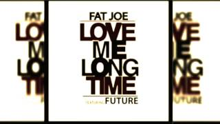 fat-joe-ft-future-love-me-long-time-audio