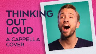 Thinking Out Loud - Peter Hollens  (Ed Sheeran Cover)
