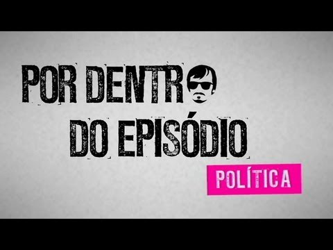 O INFILTRADO - Por Dentro do Episódio: Política