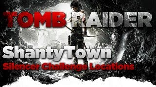 Tomb Raider Shantytown Silencer Challenge Location Guide