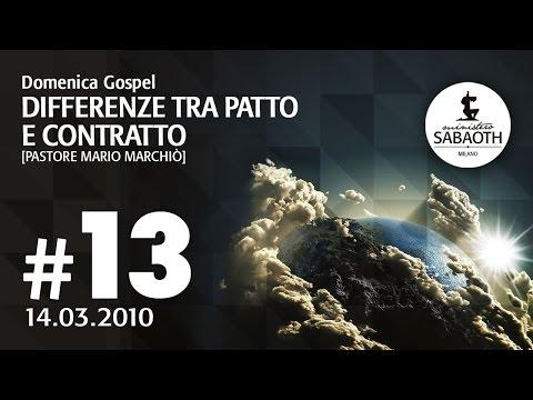 Domenica Gospel - 14 Marzo 2010 Differenze tra patto e contratto - Pastore Mario Marchiò