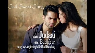 Judaai ( full Video) badlapur, romantic sad song ft. Varun Yami Arijit Rekha