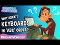 Why Aren't Keyboards in 'ABC' Order? | COLOSSAL QUESTIONS