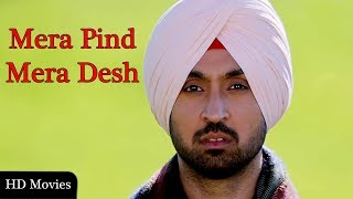 Mera Pind Mera Desh - Diljit Dosanjh - HD Movie 2018 - latest Punjabi Movie 2018