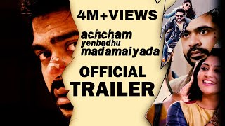 Achcham Yenbathu Madamaiyada Official Trailer