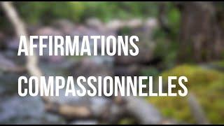 Méditation guidée: affirmations compassionnelles