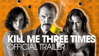 Kill Me Three Times Official Trailer [2014]