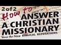 2/2 ●HOW TO ANSWER A CHRISTIAN MISSIONARY (Jews for Jesus Messianic Jewish Christian Messiah Yeshua