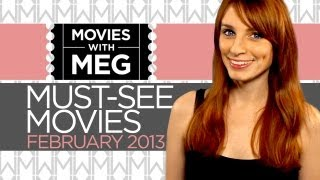 Movies With Meg - Must See Movies February 2013 - HD Movie Review